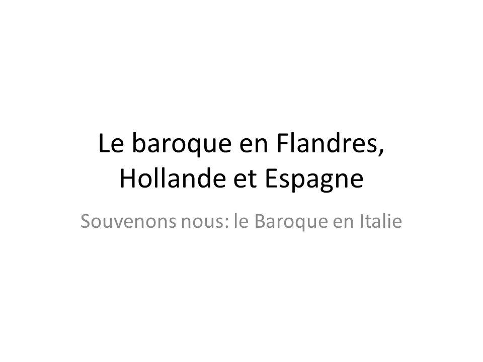 Le baroque en Flandres, Hollande et Espagne