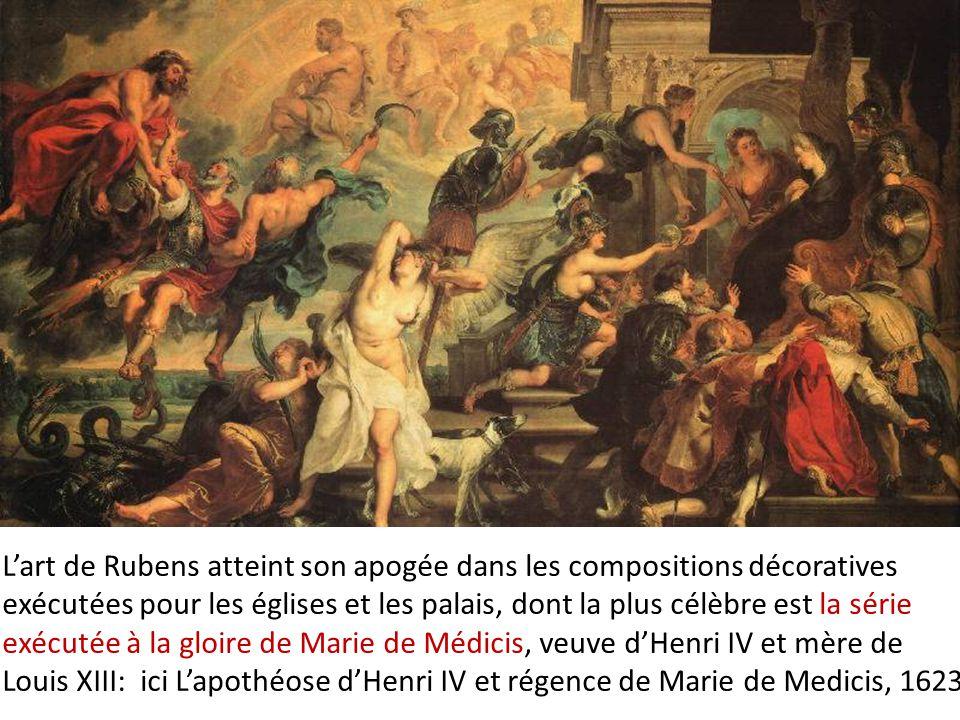 L'art de Rubens atteint son apogée dans les compositions décoratives exécutées pour les églises et les palais, dont la plus célèbre est la série exécutée à la gloire de Marie de Médicis, veuve d'Henri IV et mère de Louis XIII: ici L'apothéose d'Henri IV et régence de Marie de Medicis, 1623