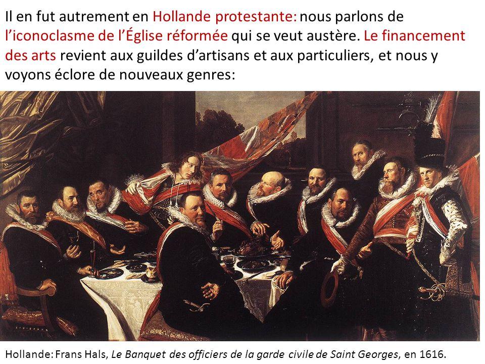 Il en fut autrement en Hollande protestante: nous parlons de l'iconoclasme de l'Église réformée qui se veut austère. Le financement des arts revient aux guildes d'artisans et aux particuliers, et nous y voyons éclore de nouveaux genres: