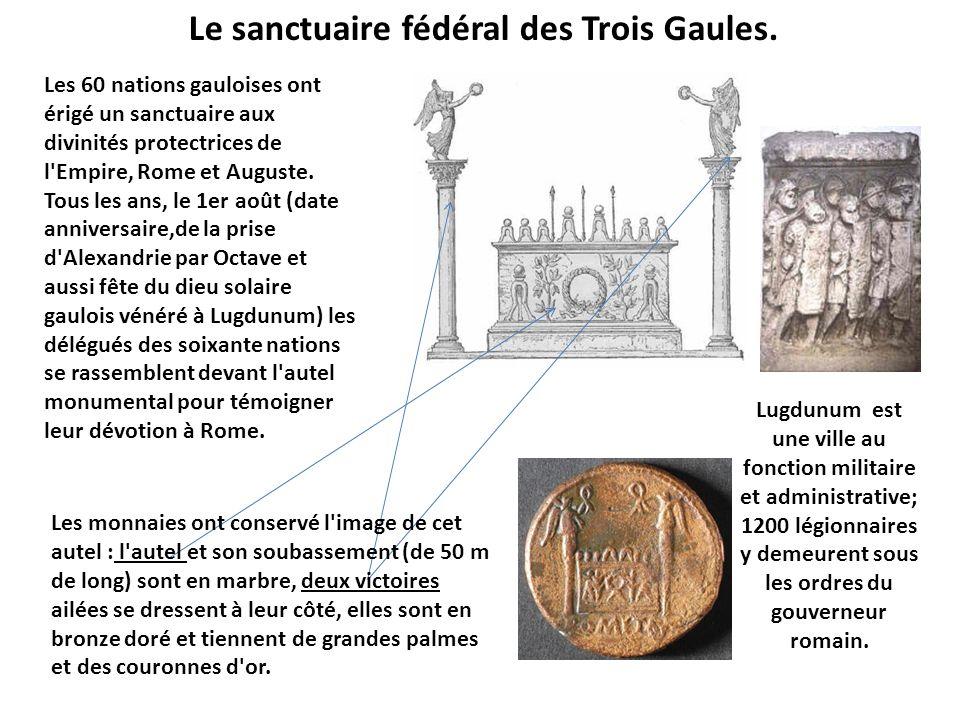 Le sanctuaire fédéral des Trois Gaules.