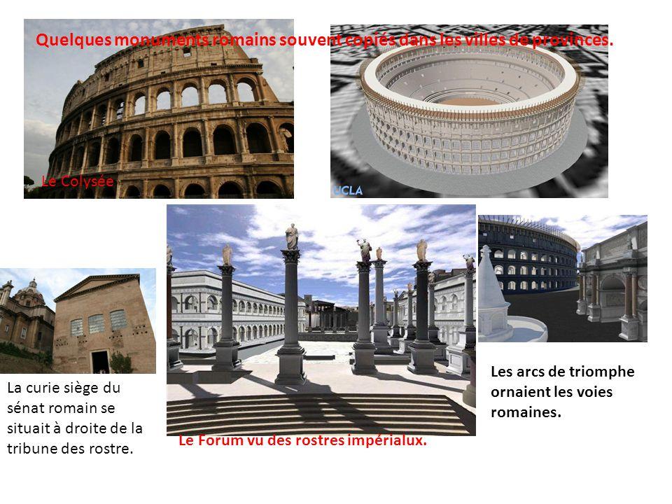 Quelques monuments romains souvent copiés dans les villes de provinces.