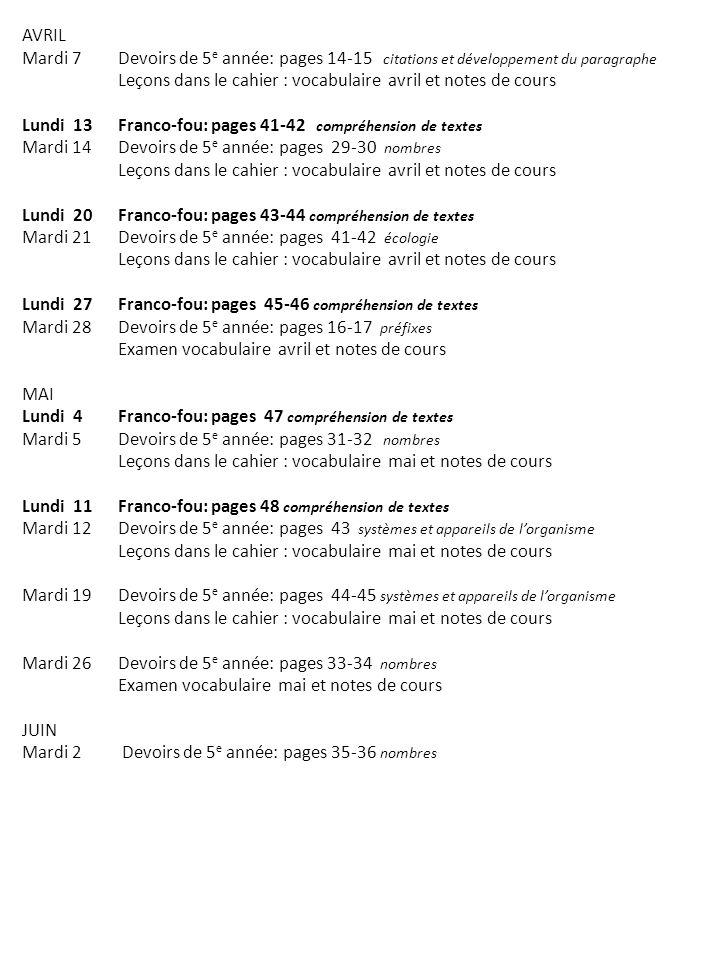 AVRIL Mardi 7 Devoirs de 5e année: pages 14-15 citations et développement du paragraphe.