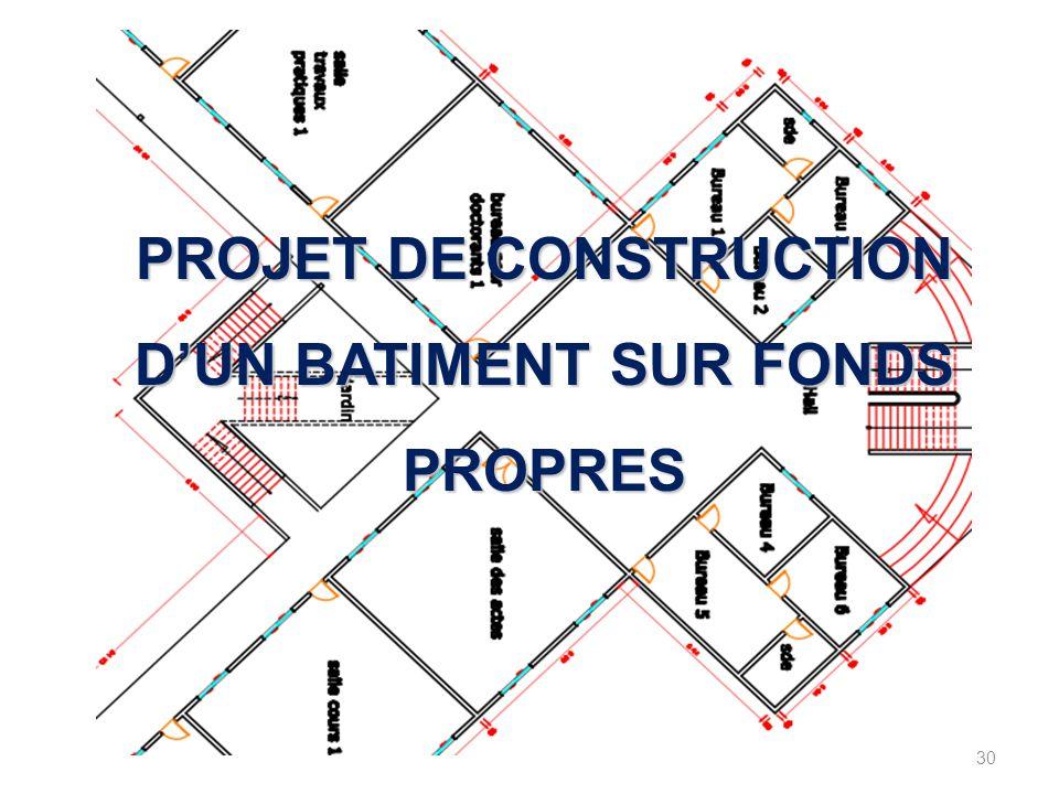 PROJET DE CONSTRUCTION D'UN BATIMENT SUR FONDS PROPRES