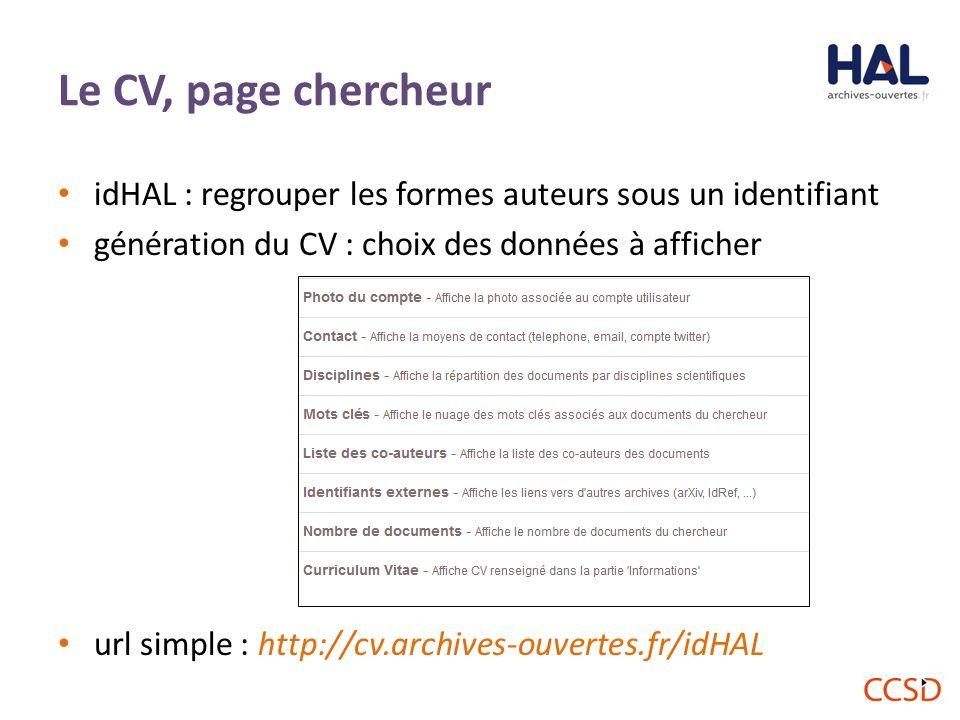 Le CV, page chercheur idHAL : regrouper les formes auteurs sous un identifiant. génération du CV : choix des données à afficher.