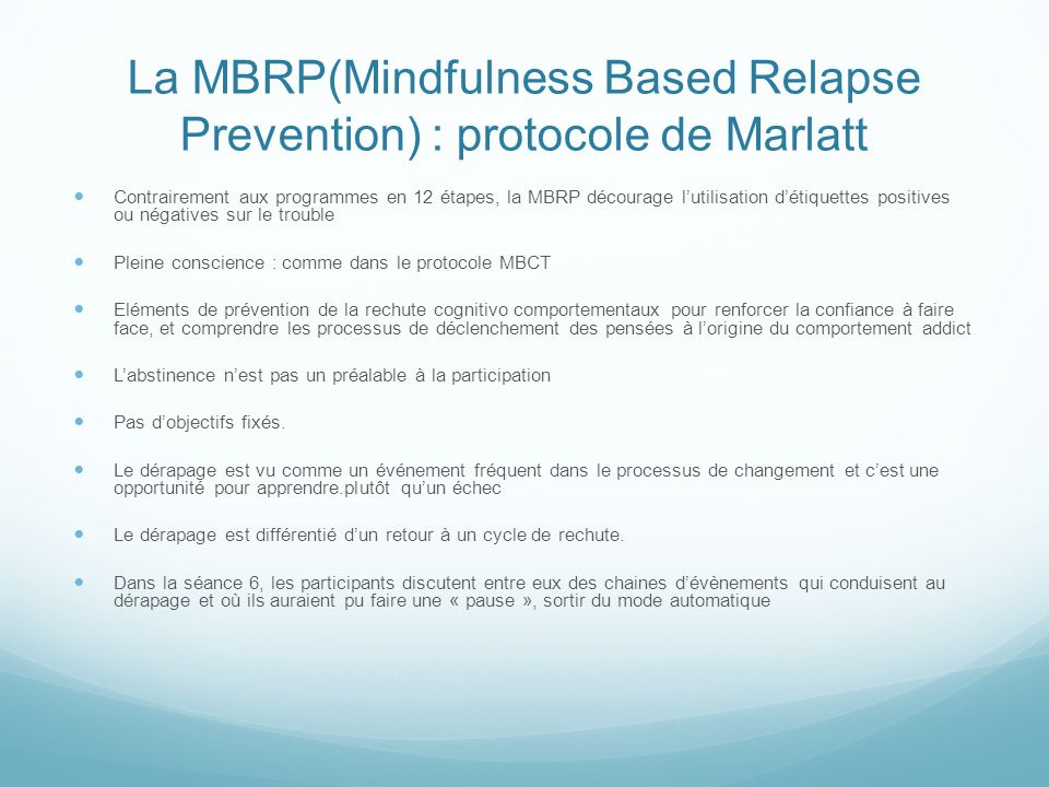 La MBRP(Mindfulness Based Relapse Prevention) : protocole de Marlatt