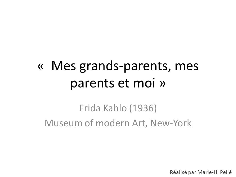 « Mes grands-parents, mes parents et moi »