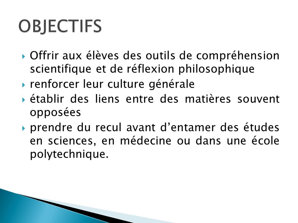 OBJECTIFS Offrir aux élèves des outils de compréhension scientifique et de réflexion philosophique.