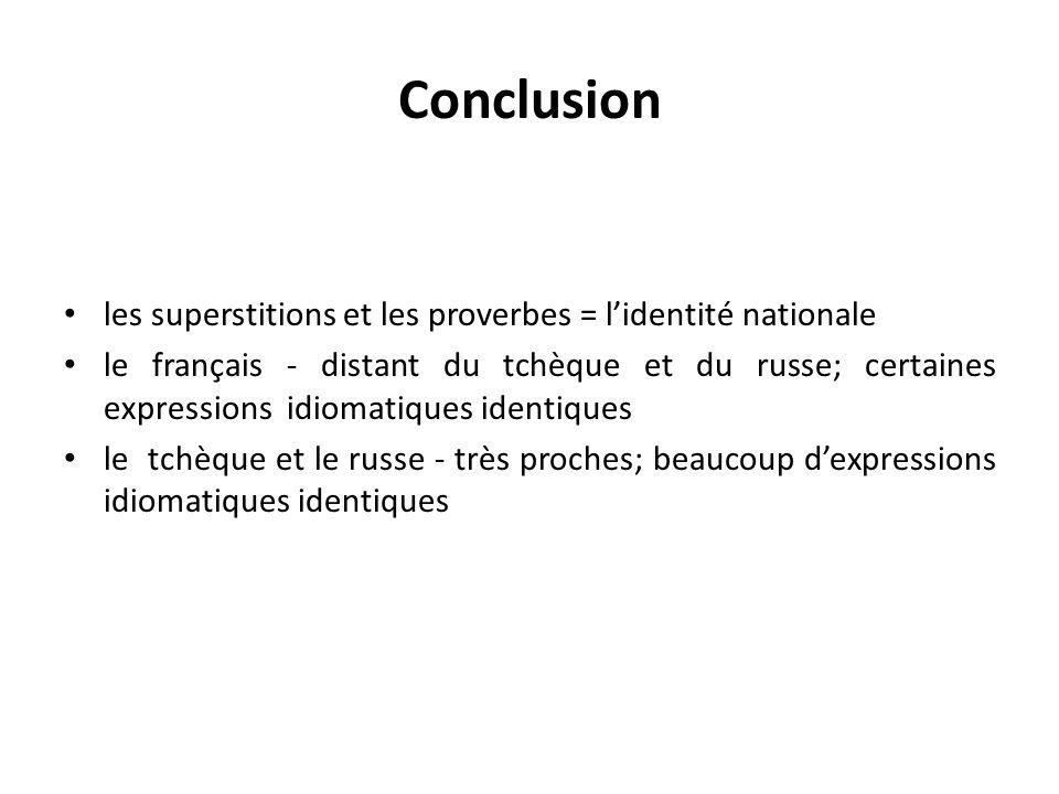 Conclusion les superstitions et les proverbes = l'identité nationale