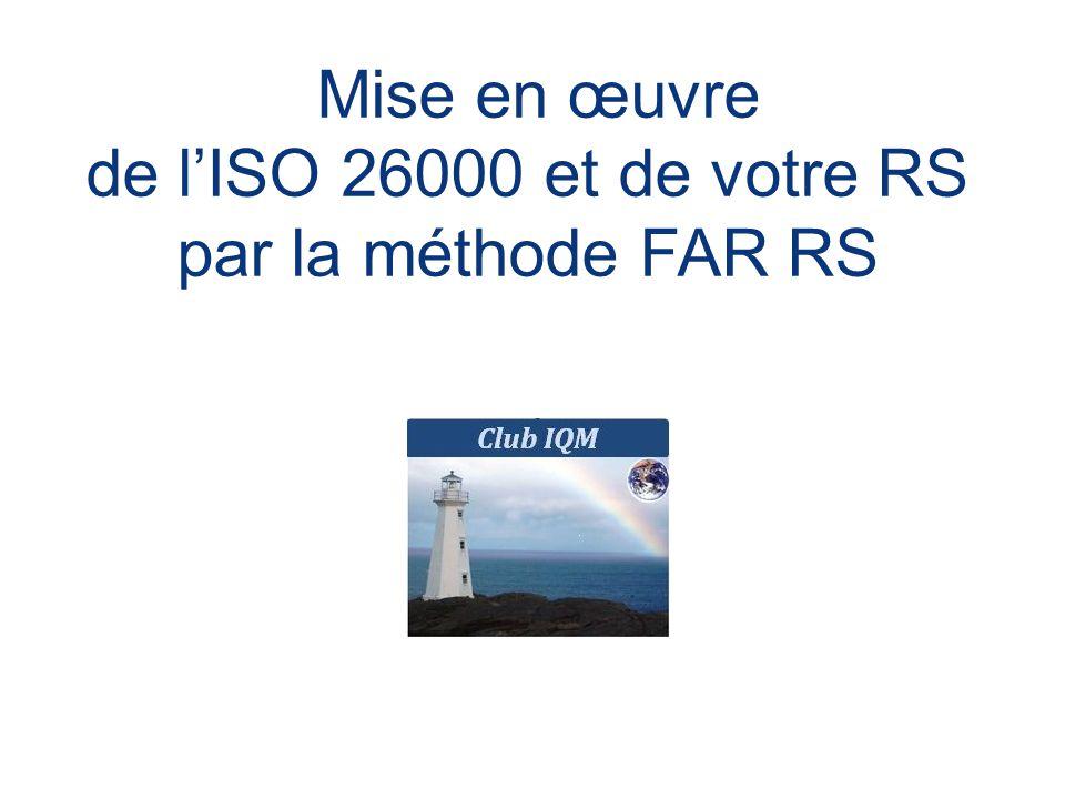 de l'ISO 26000 et de votre RS par la méthode FAR RS
