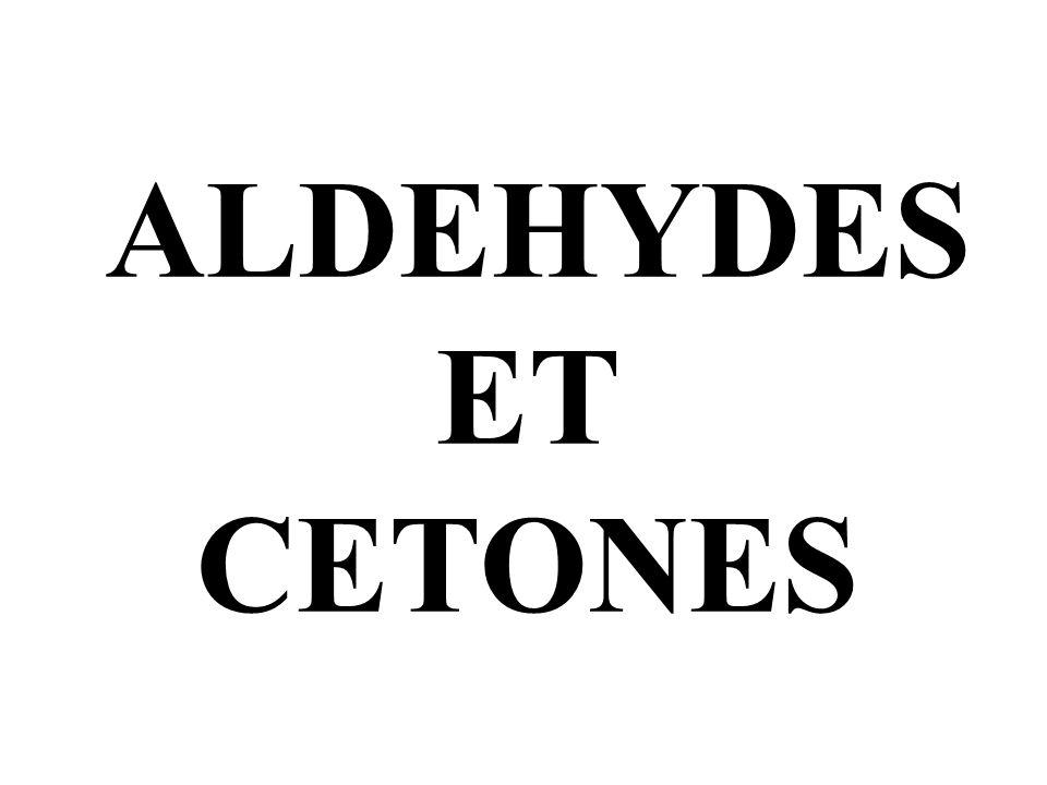 ALDEHYDES ET CETONES