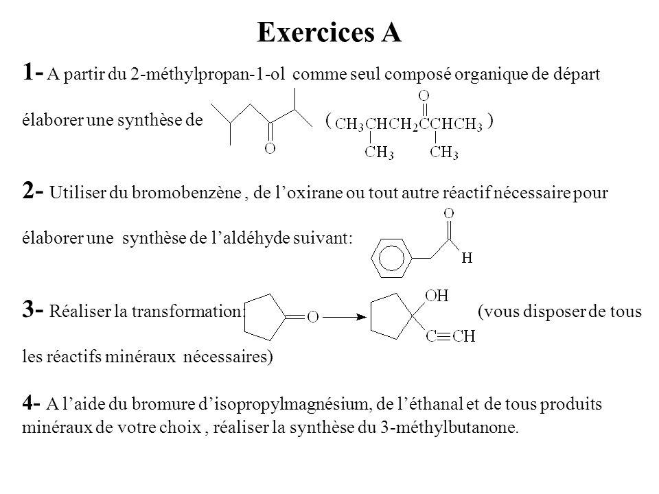 Exercices A 1- A partir du 2-méthylpropan-1-ol comme seul composé organique de départ.