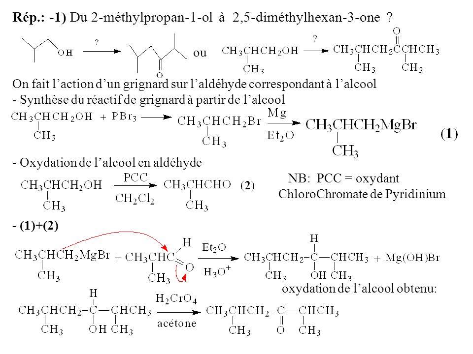 Rép.: -1) Du 2-méthylpropan-1-ol à 2,5-diméthylhexan-3-one