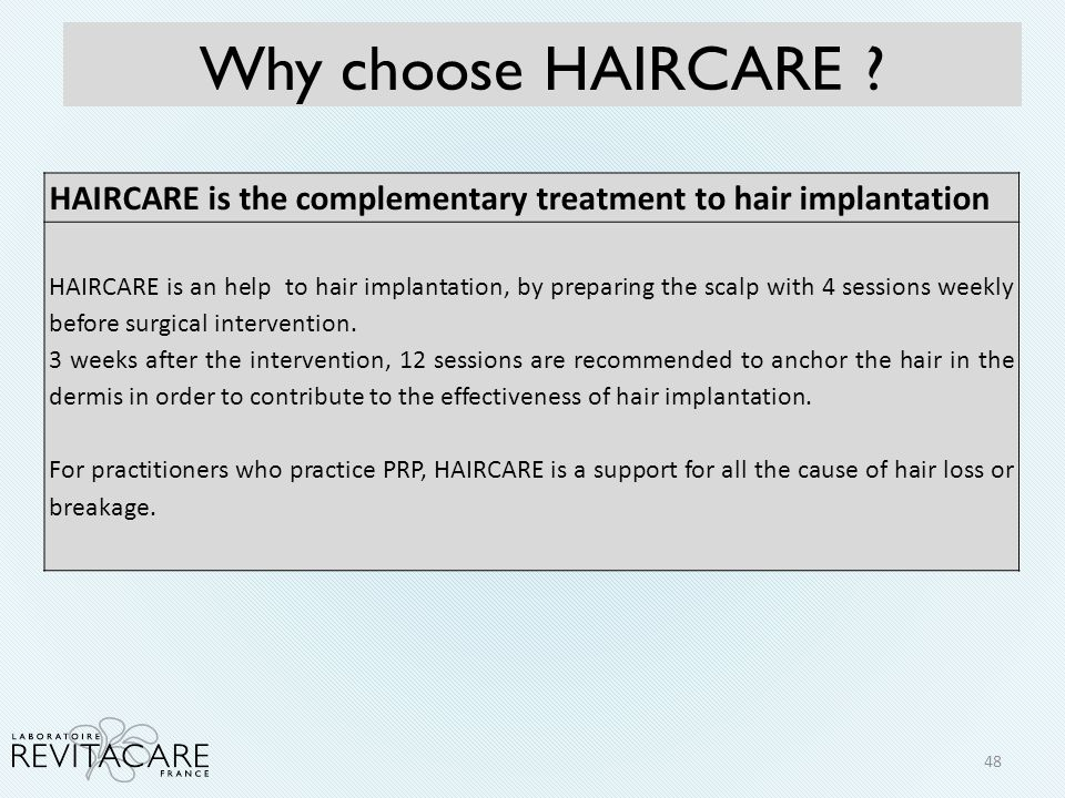 Why choose HAIRCARE HAIRCARE is the complementary treatment to hair implantation.