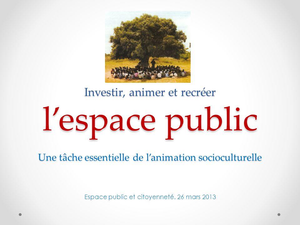 Espace public et citoyenneté. 26 mars 2013