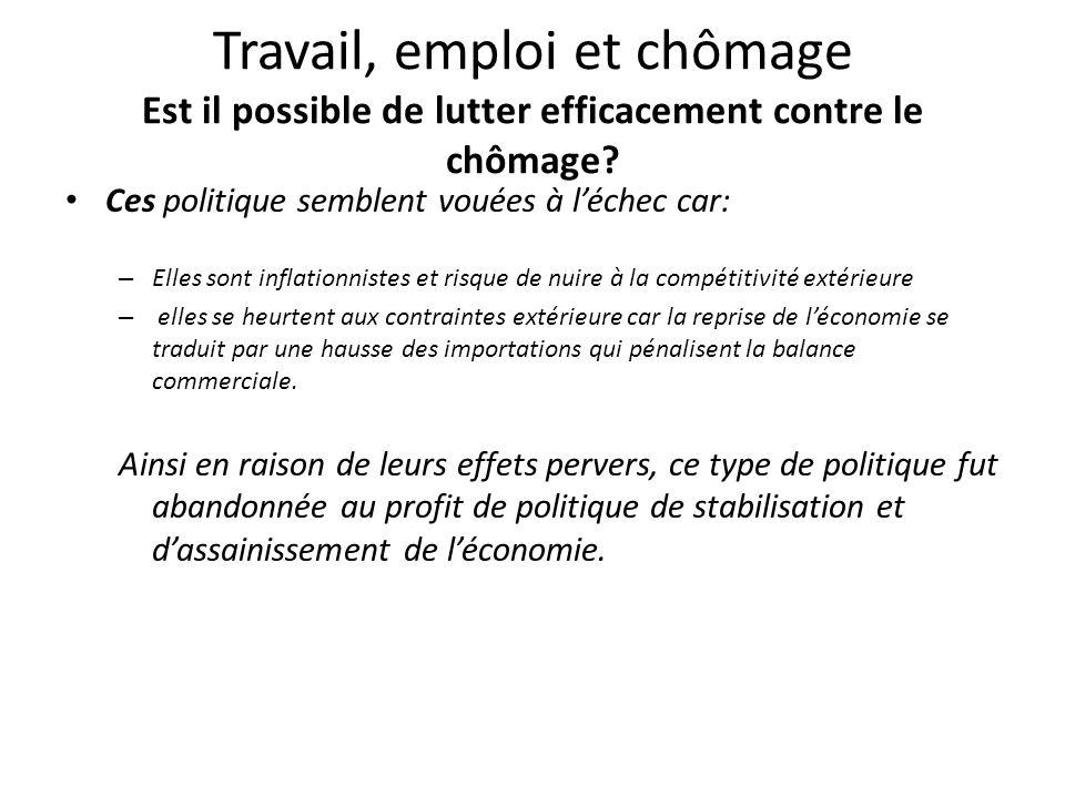 Travail, emploi et chômage Est il possible de lutter efficacement contre le chômage
