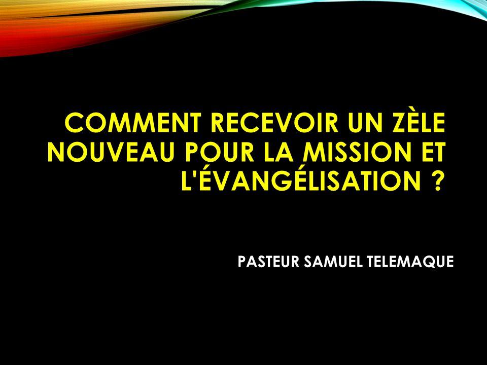 Comment recevoir un zèle nouveau pour la mission et l évangélisation