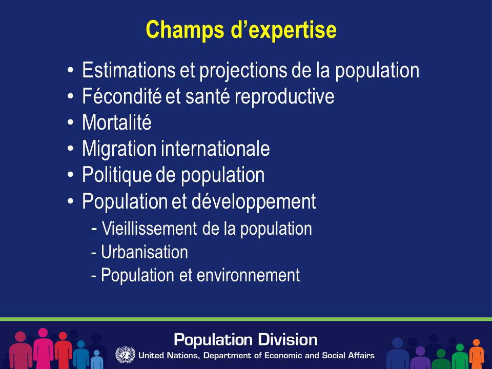 Champs d'expertise Estimations et projections de la population