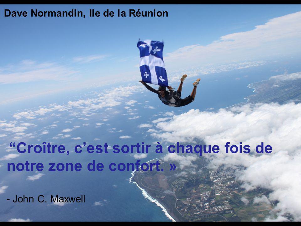 notre zone de confort. » Dave Normandin, Ile de la Réunion