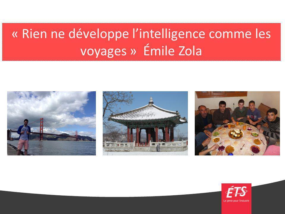« Rien ne développe l'intelligence comme les voyages » Émile Zola