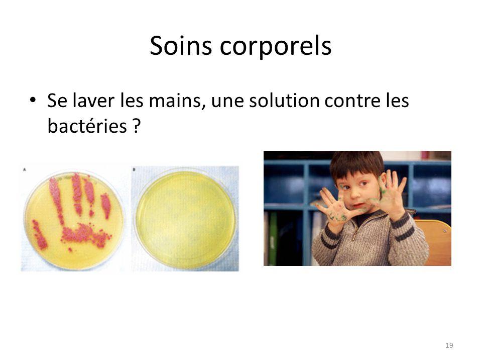 Soins corporels Se laver les mains, une solution contre les bactéries