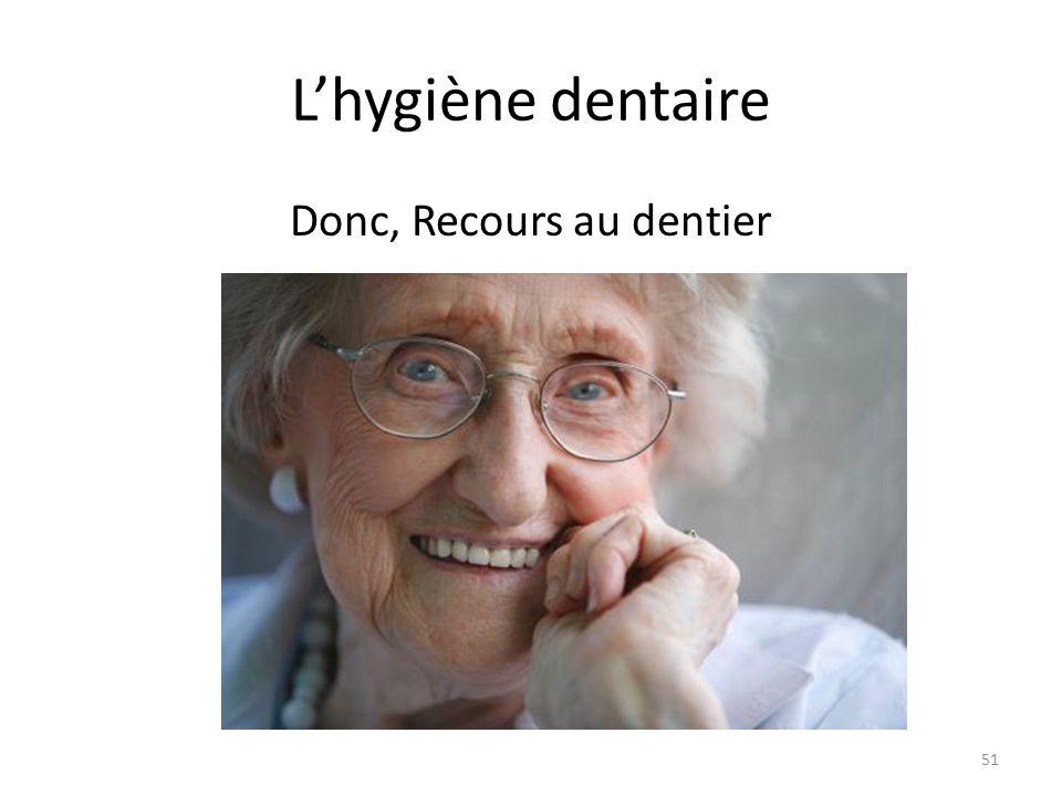 Donc, Recours au dentier