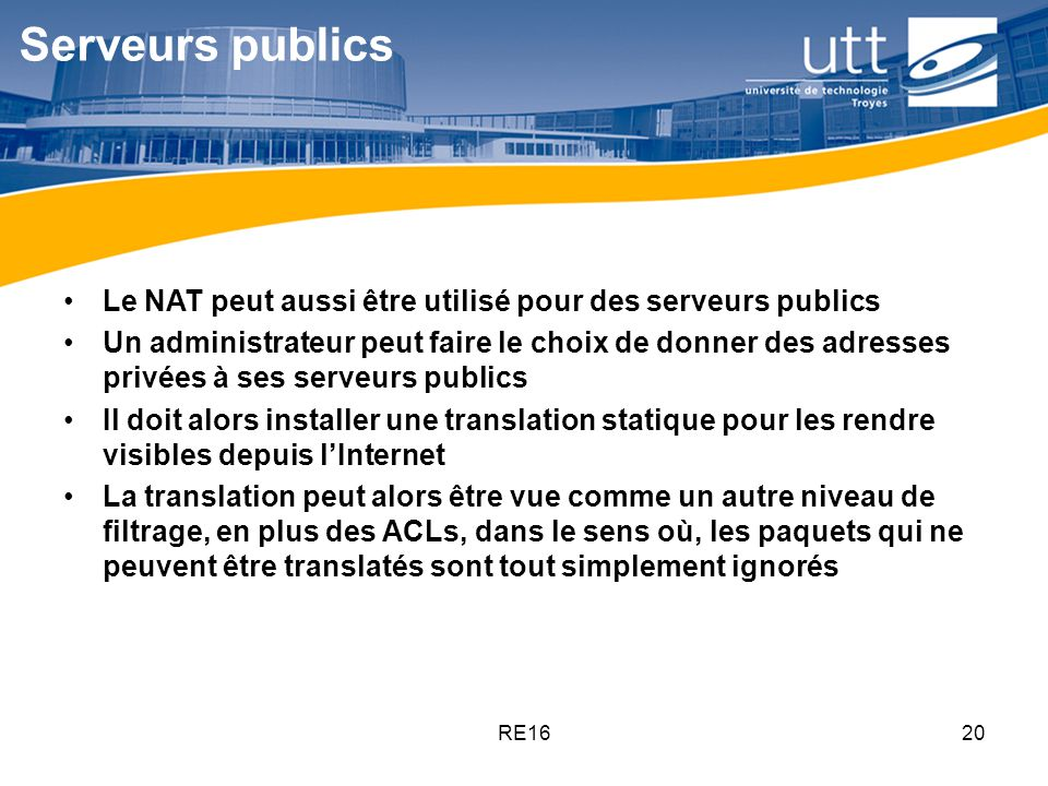 Serveurs publics Le NAT peut aussi être utilisé pour des serveurs publics.
