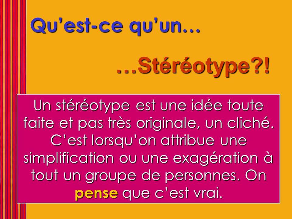 …Stéréotype ! Qu'est-ce qu'un…