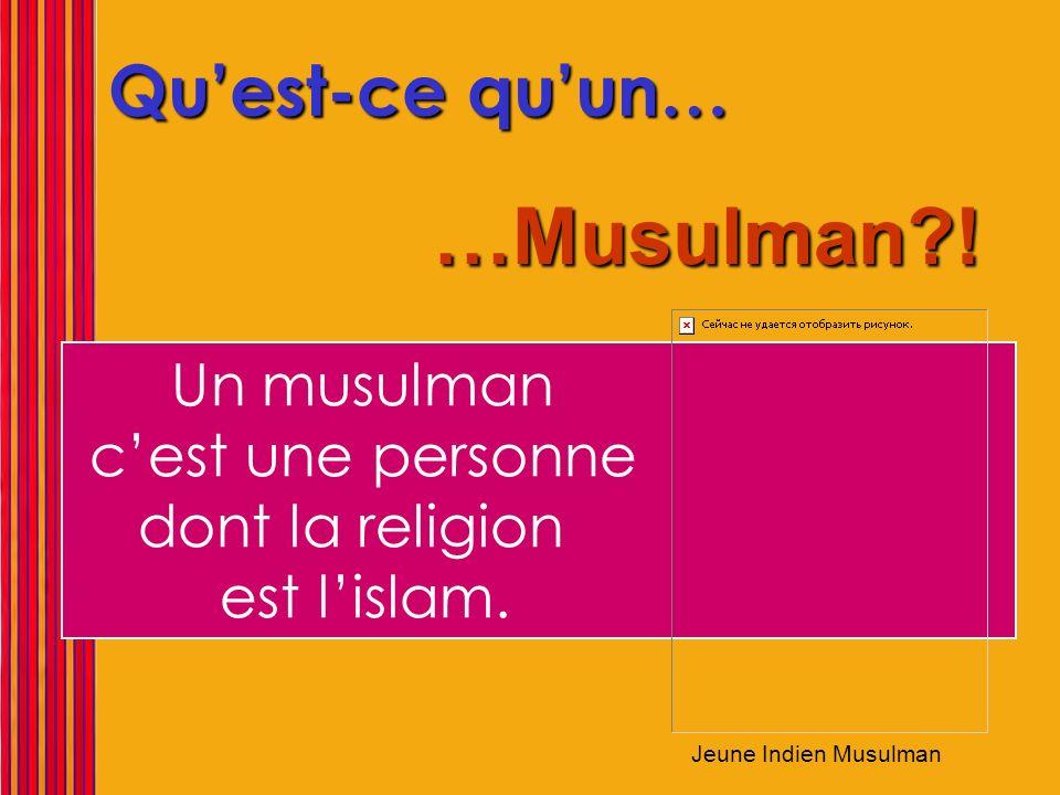 …Musulman ! Qu'est-ce qu'un…
