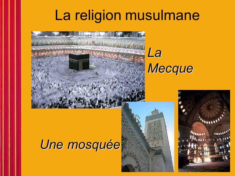 La religion musulmane La Mecque Une mosquée