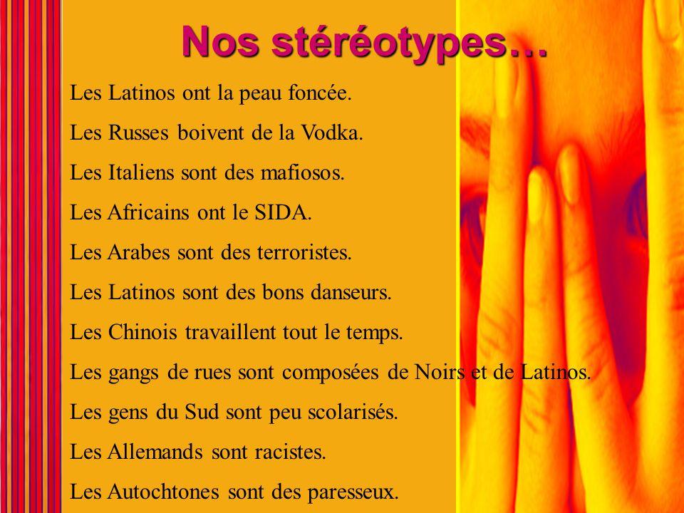 Nos stéréotypes… Les Latinos ont la peau foncée.