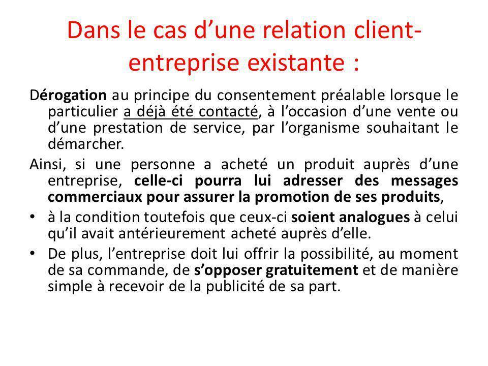 Dans le cas d'une relation client-entreprise existante :