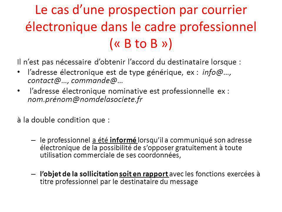 Le cas d'une prospection par courrier électronique dans le cadre professionnel (« B to B »)