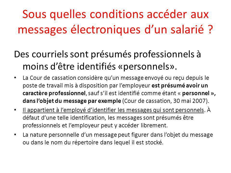Sous quelles conditions accéder aux messages électroniques d'un salarié