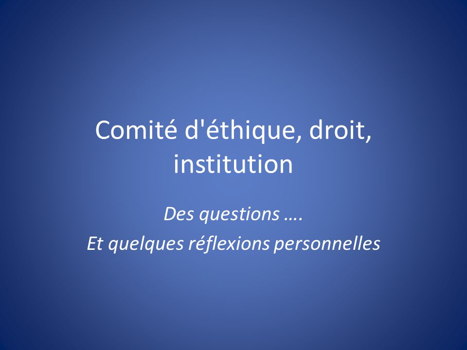 Comité d éthique, droit, institution
