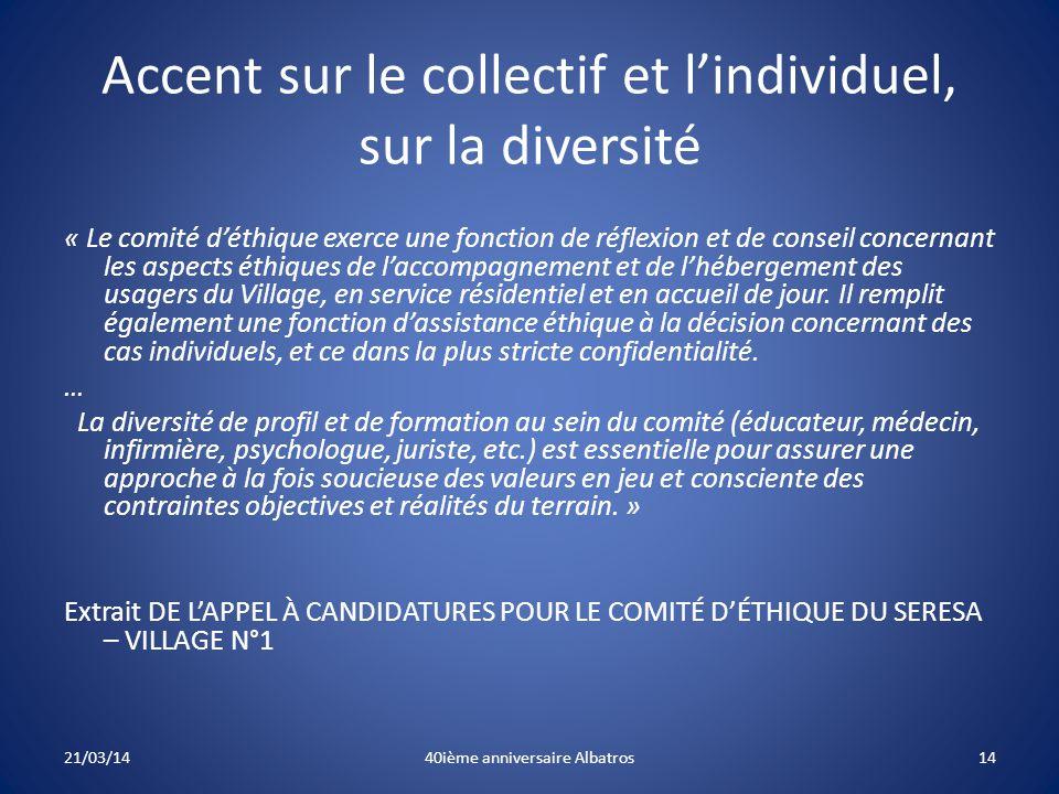 Accent sur le collectif et l'individuel, sur la diversité