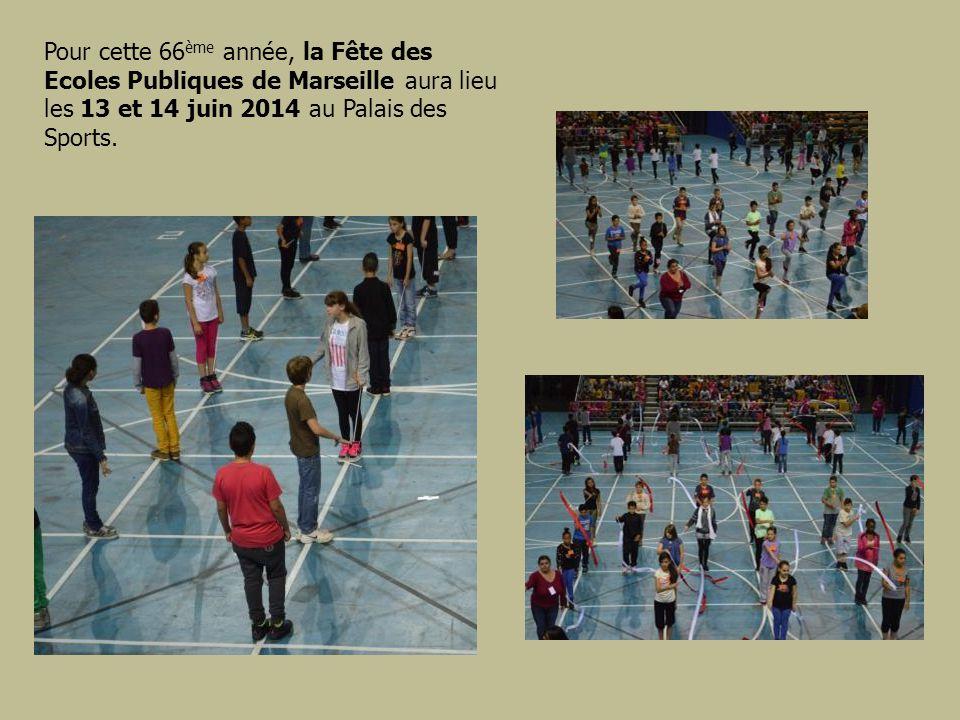 Pour cette 66ème année, la Fête des Ecoles Publiques de Marseille aura lieu les 13 et 14 juin 2014 au Palais des Sports.