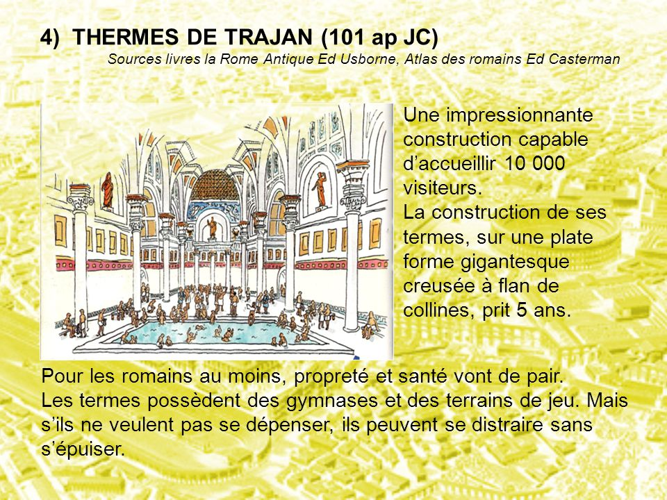 4) THERMES DE TRAJAN (101 ap JC)