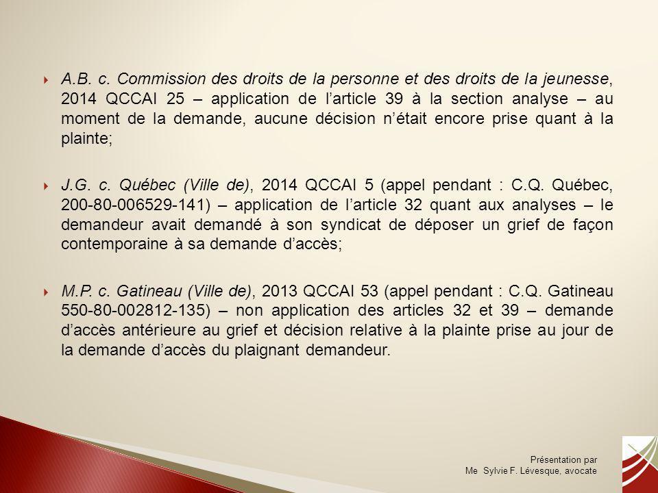 A.B. c. Commission des droits de la personne et des droits de la jeunesse, 2014 QCCAI 25 – application de l'article 39 à la section analyse – au moment de la demande, aucune décision n'était encore prise quant à la plainte;