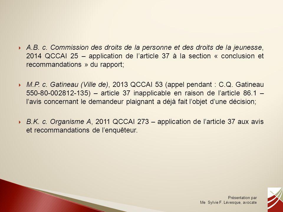 A.B. c. Commission des droits de la personne et des droits de la jeunesse, 2014 QCCAI 25 – application de l'article 37 à la section « conclusion et recommandations » du rapport;