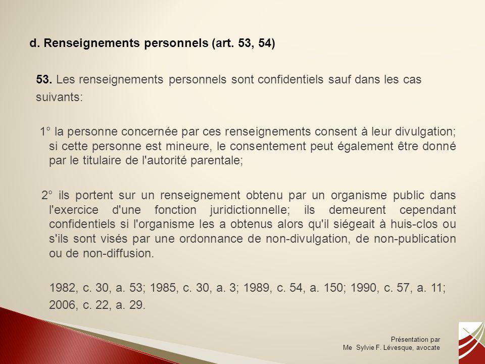 d. Renseignements personnels (art. 53, 54)