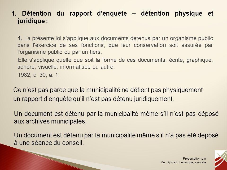 1. Détention du rapport d'enquête – détention physique et juridique :