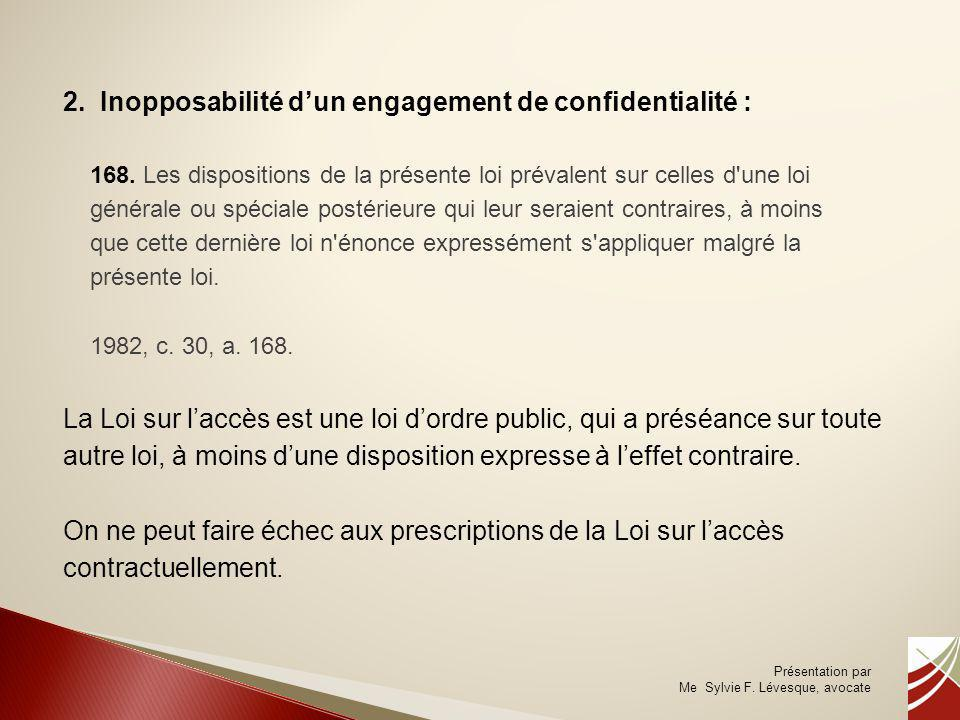2. Inopposabilité d'un engagement de confidentialité :