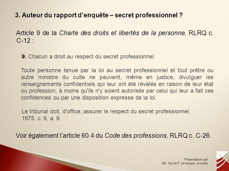 3. Auteur du rapport d'enquête – secret professionnel