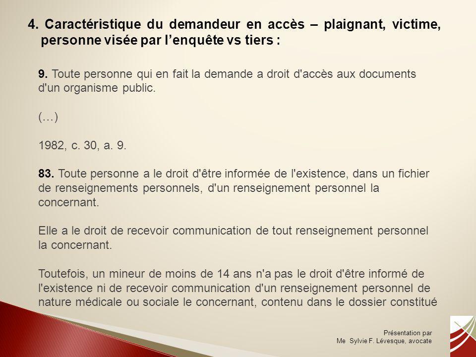 4. Caractéristique du demandeur en accès – plaignant, victime, personne visée par l'enquête vs tiers :