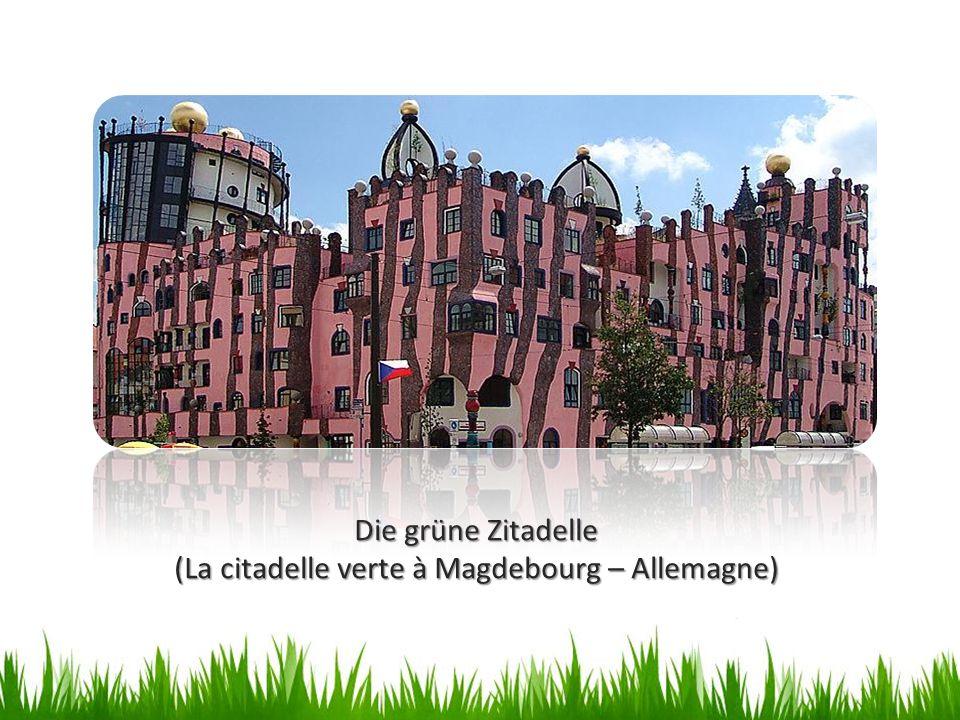 (La citadelle verte à Magdebourg – Allemagne)