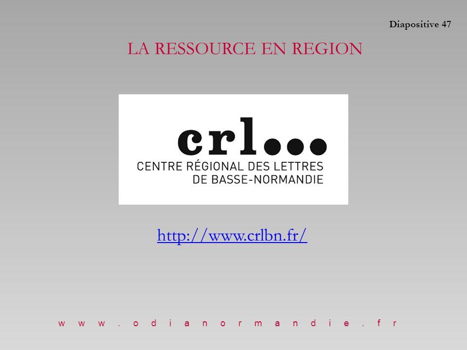 LA RESSOURCE EN REGION http://www.crlbn.fr/ Diapositive 47