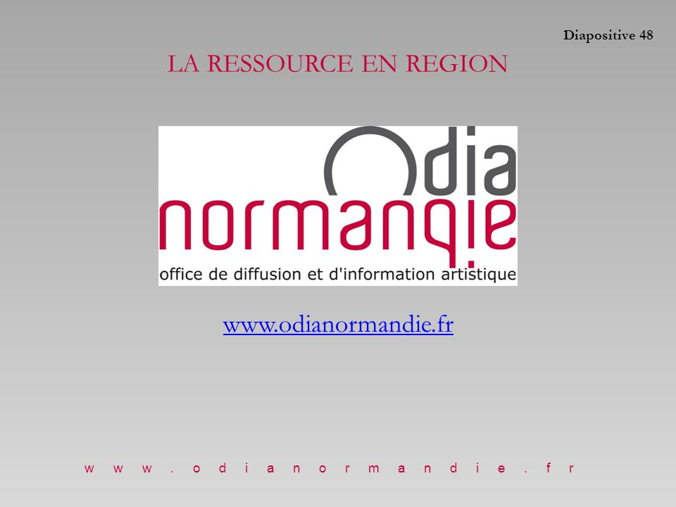 LA RESSOURCE EN REGION www.odianormandie.fr Diapositive 48