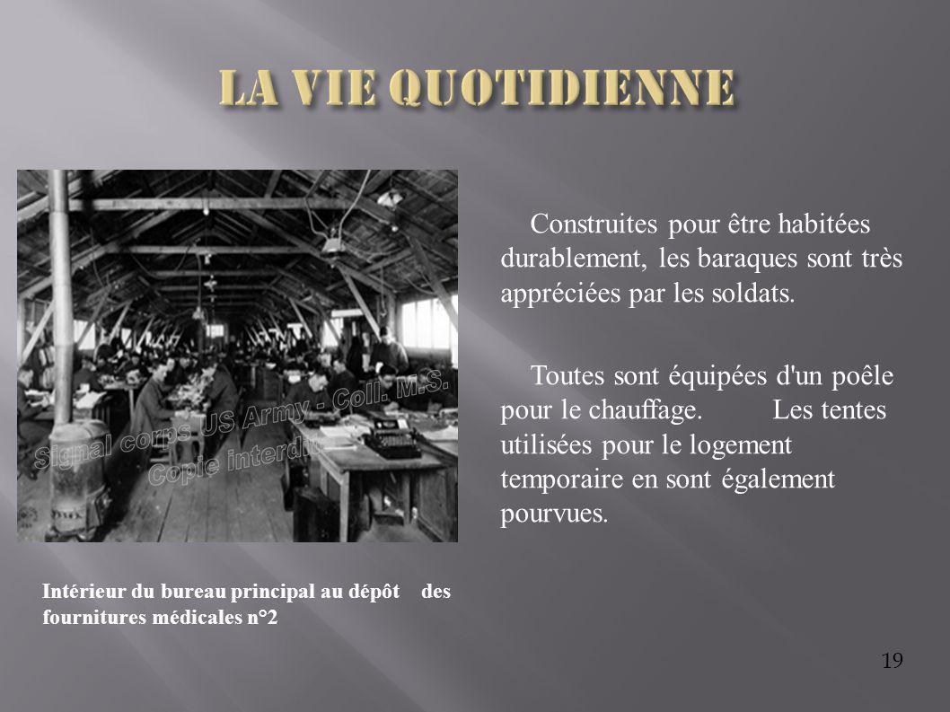 La vie quotidienne Construites pour être habitées durablement, les baraques sont très appréciées par les soldats.