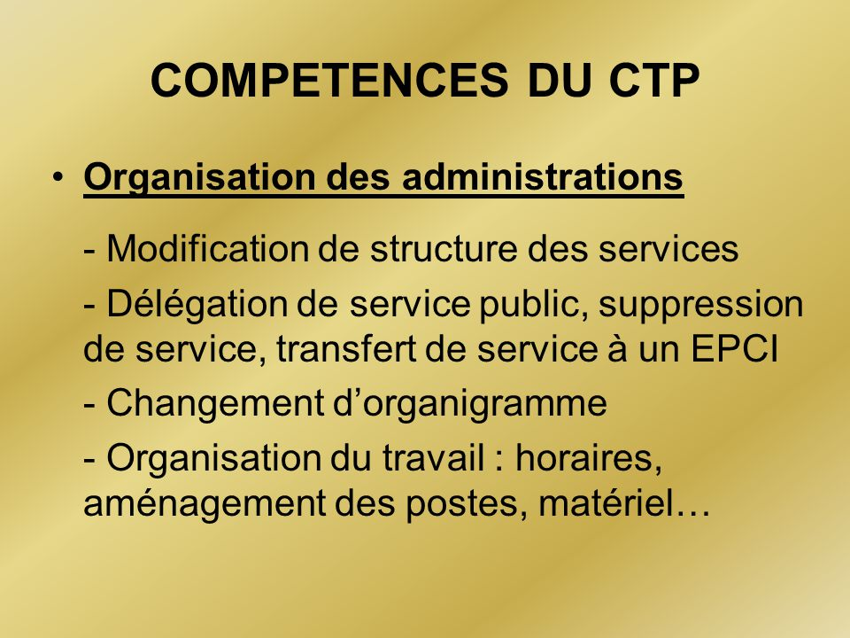 COMPETENCES DU CTP Organisation des administrations