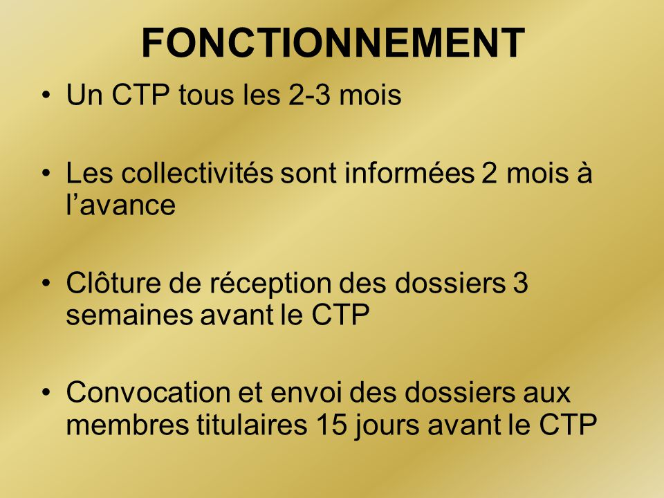 FONCTIONNEMENT Un CTP tous les 2-3 mois